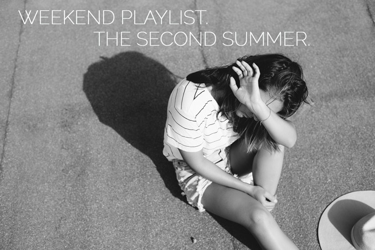 WEEKEND PLAYLIST: THE SECOND SUMMER